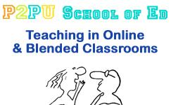 Teaching in Online and Blended Classrooms