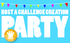 "Host a ""Challenge Creation Party"""