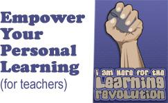 Empower Your Personal Learning (for teachers)