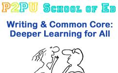 Writing & Common Core: Deeper Learning for All