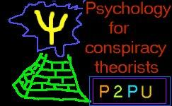 Psychology for conspiracy theorists