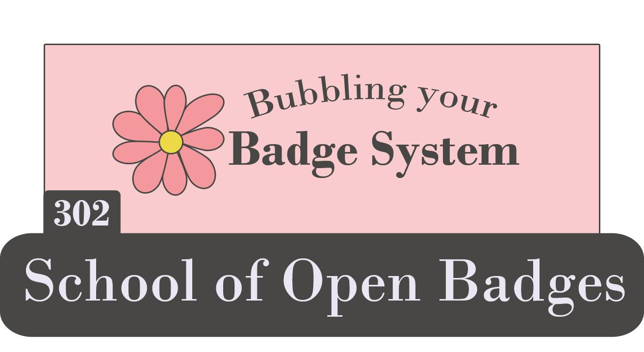 302 Bubbling your Badge System
