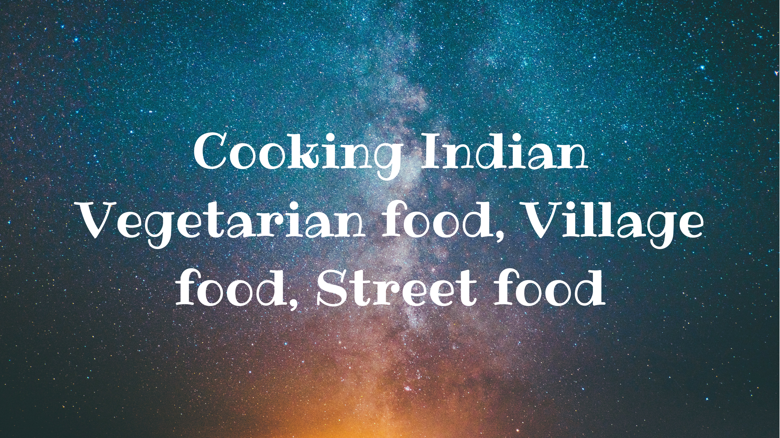 Cooking Indian Vegetarian food, Village food, Street food